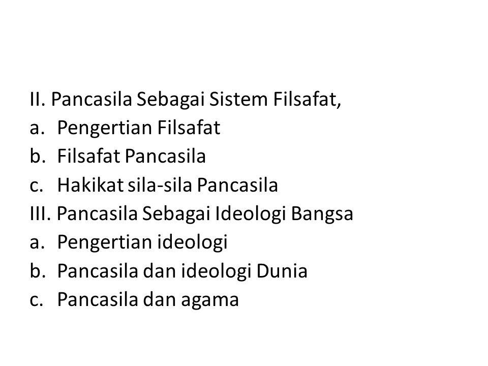 II. Pancasila Sebagai Sistem Filsafat,
