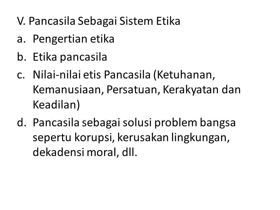 V. Pancasila Sebagai Sistem Etika