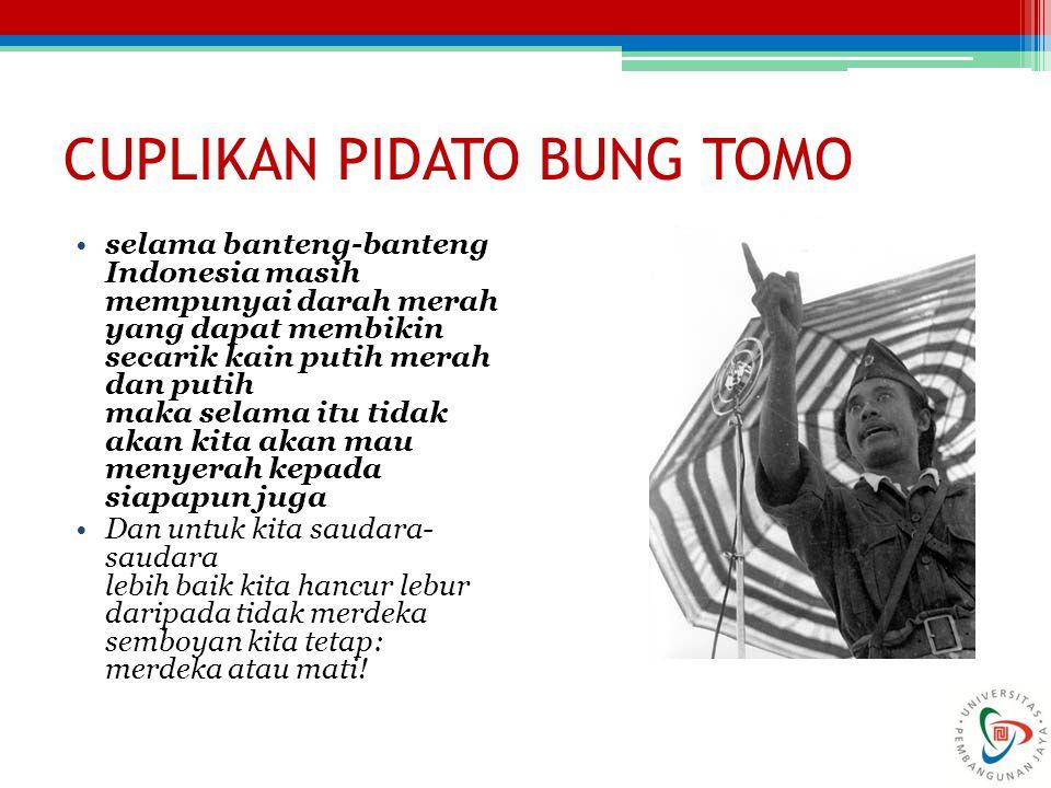 CUPLIKAN PIDATO BUNG TOMO