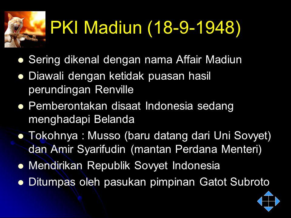 PKI Madiun (18-9-1948) Sering dikenal dengan nama Affair Madiun