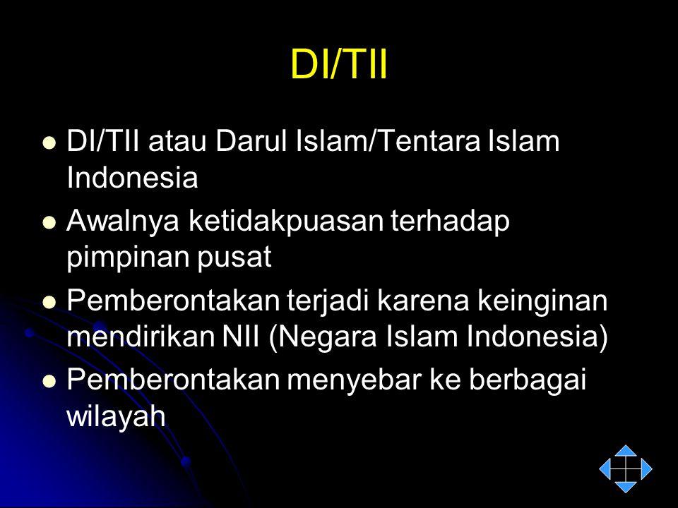 DI/TII DI/TII atau Darul Islam/Tentara Islam Indonesia