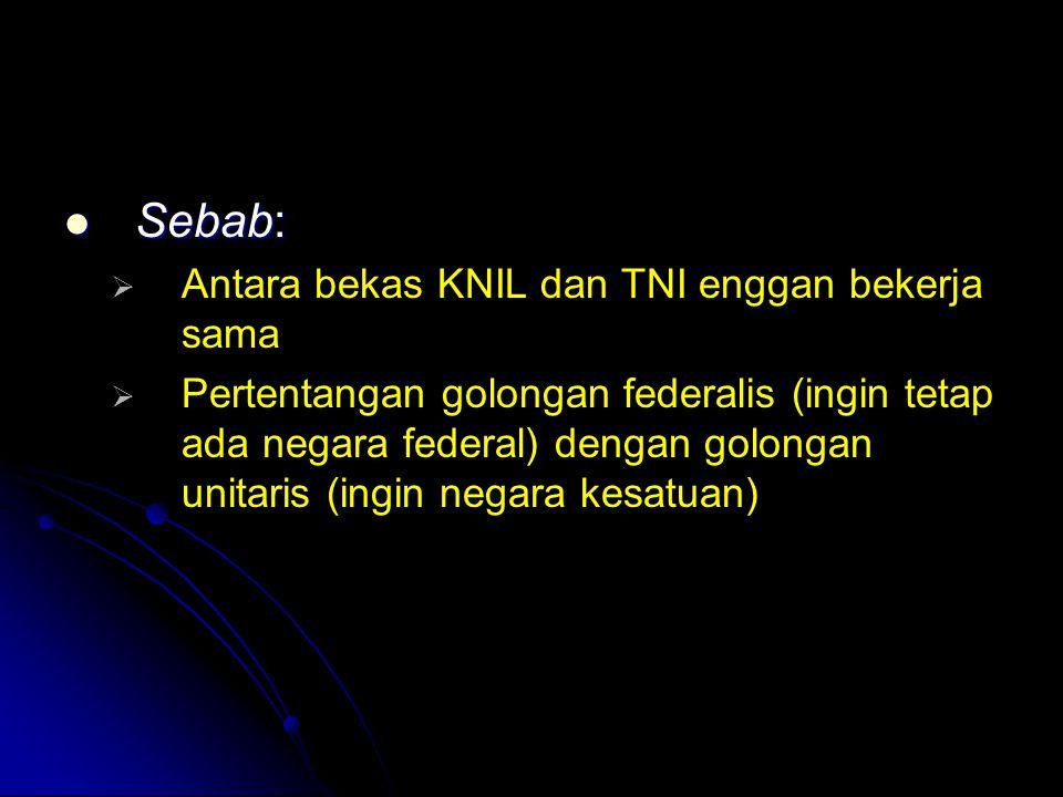 Sebab: Antara bekas KNIL dan TNI enggan bekerja sama