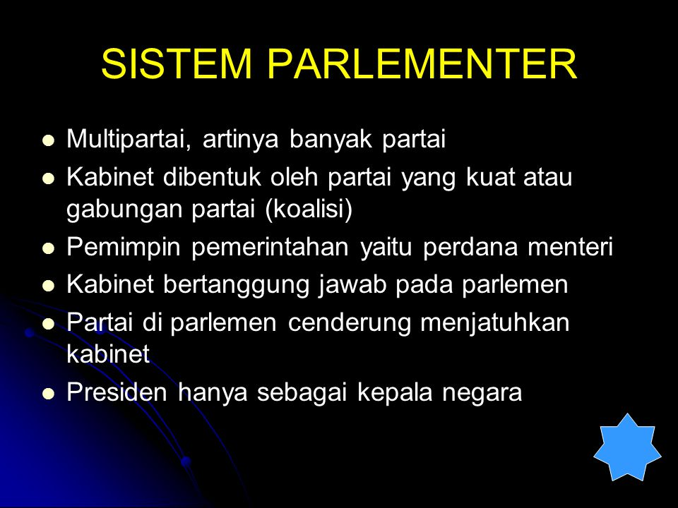 SISTEM PARLEMENTER Multipartai, artinya banyak partai