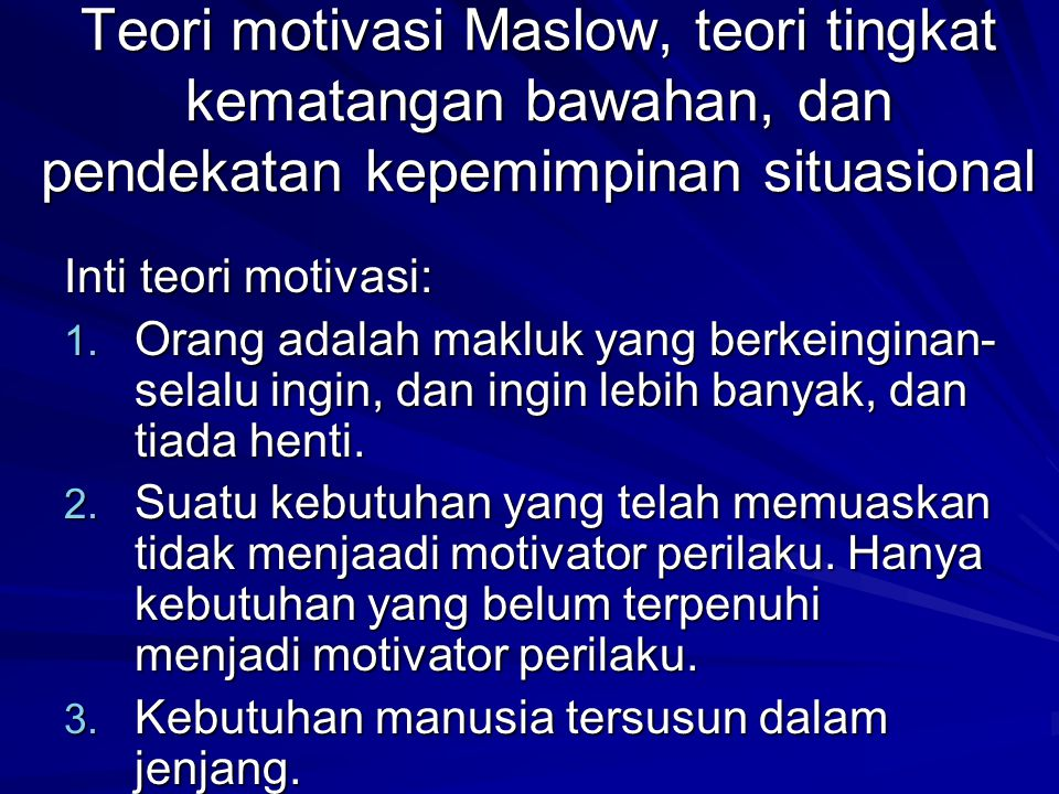 Teori motivasi Maslow, teori tingkat kematangan bawahan, dan pendekatan kepemimpinan situasional
