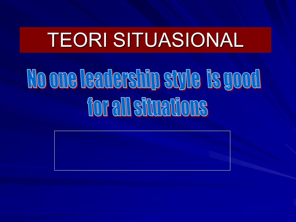 No one leadership style is good
