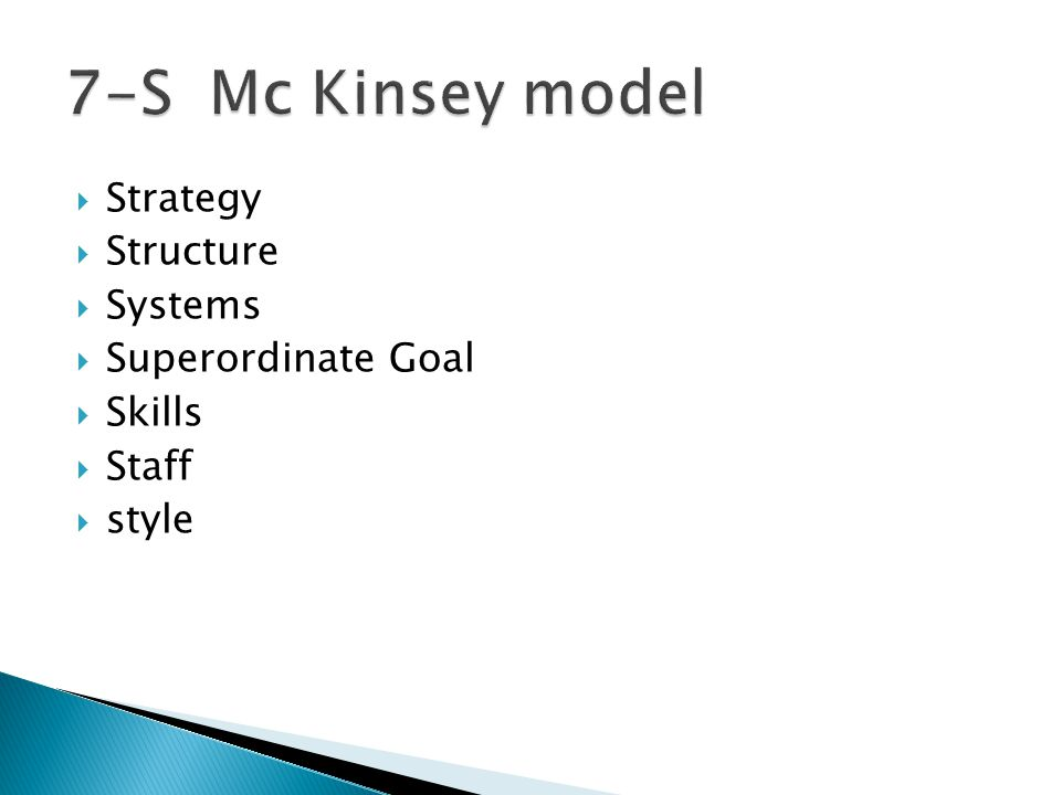 7-S Mc Kinsey model Strategy Structure Systems Superordinate Goal
