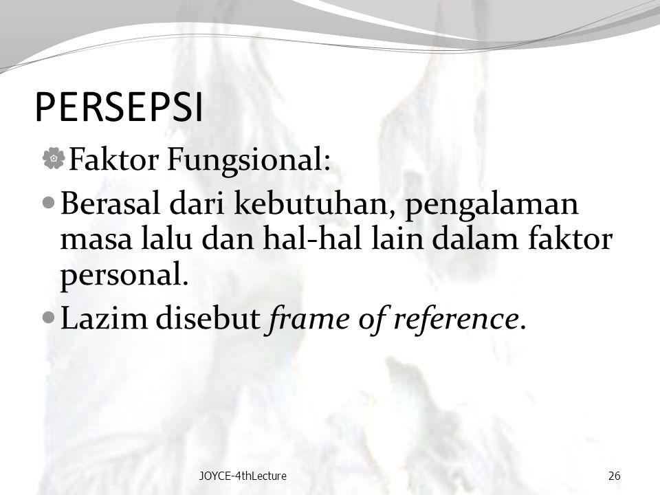 PERSEPSI Faktor Fungsional:
