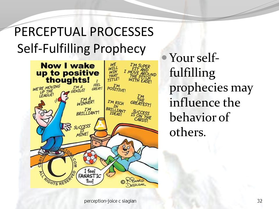 PERCEPTUAL PROCESSES Self-Fulfilling Prophecy