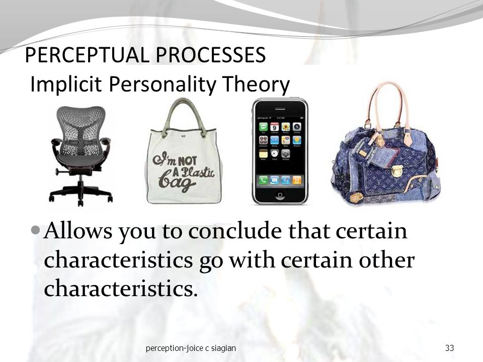 PERCEPTUAL PROCESSES Implicit Personality Theory