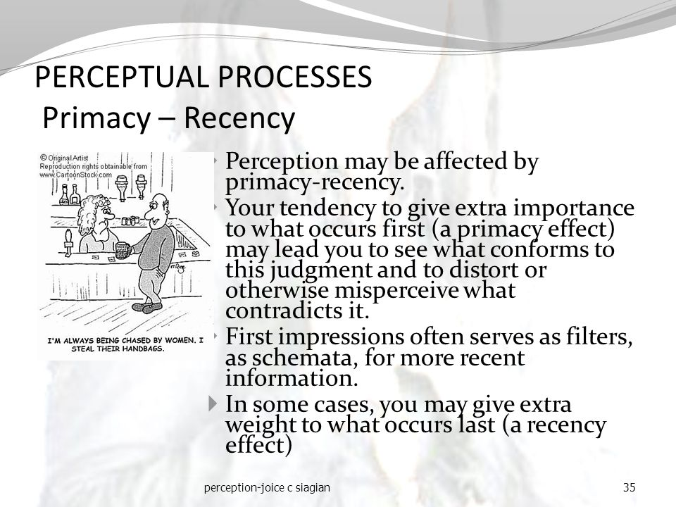 PERCEPTUAL PROCESSES Primacy – Recency