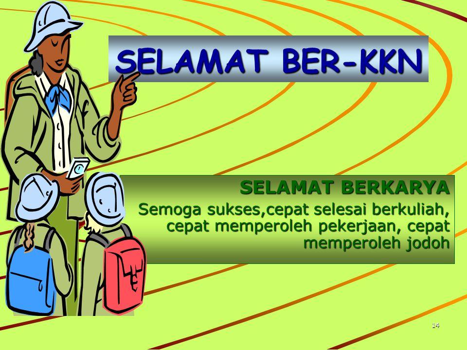 SELAMAT BER-KKN SELAMAT BERKARYA