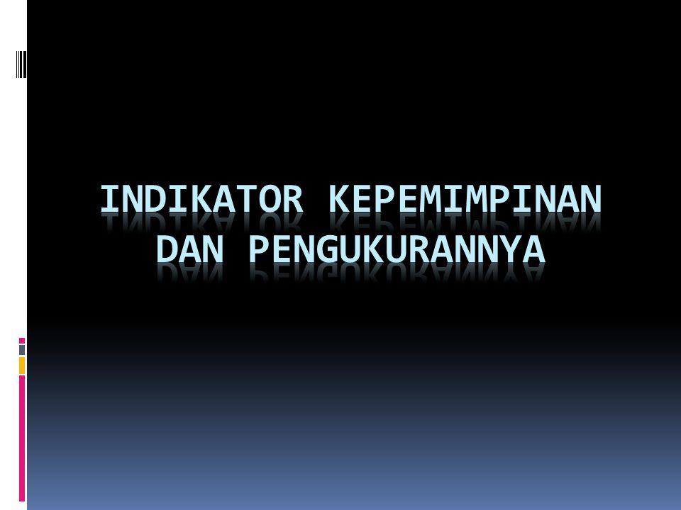 INDIKATOR KEPEMIMPINAN DAN PENGUKURANNYA