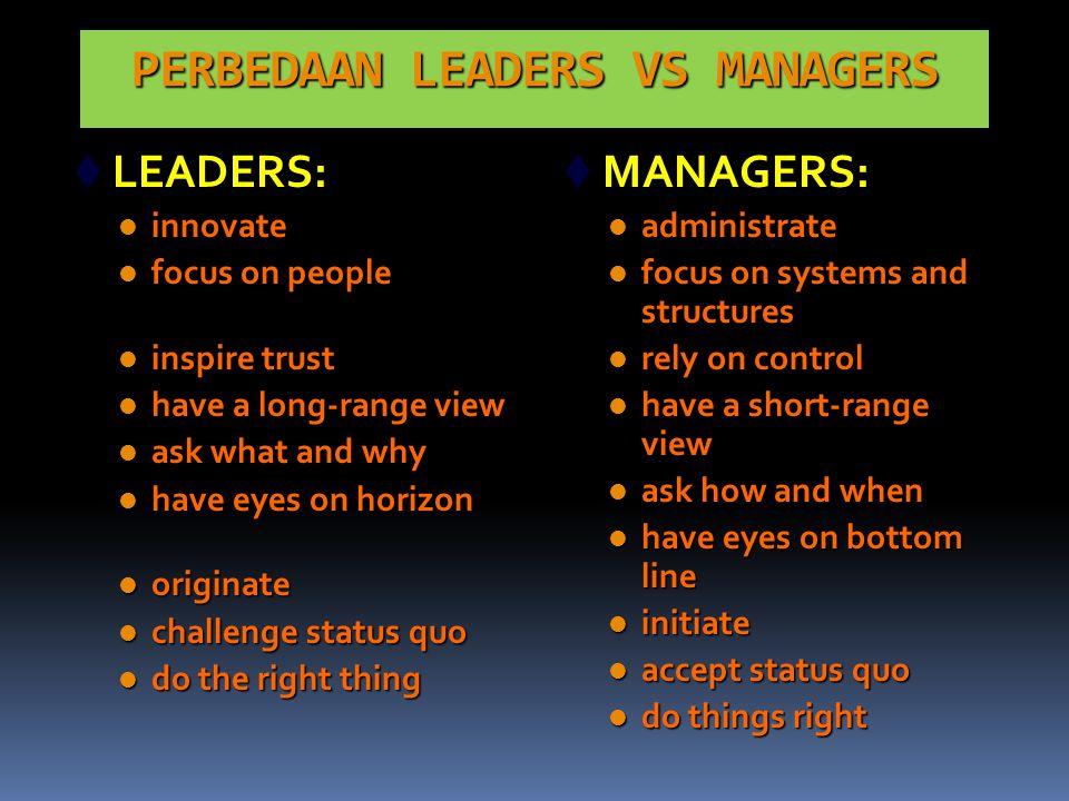 PERBEDAAN LEADERS VS MANAGERS