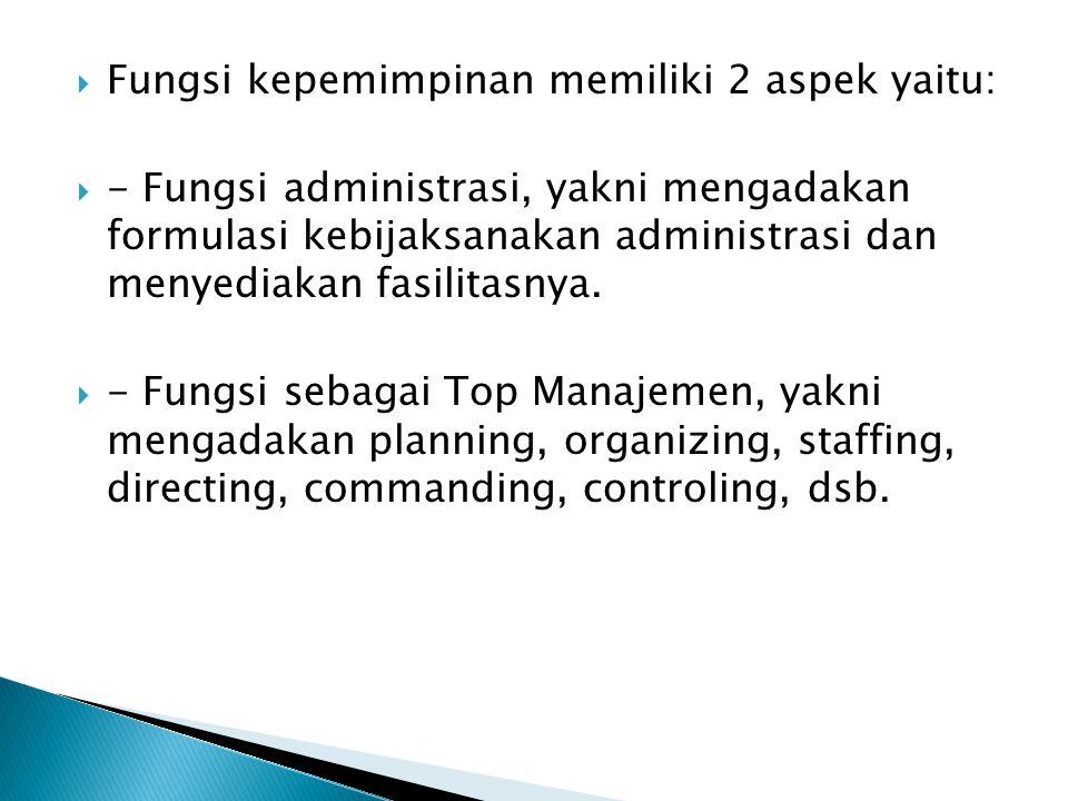 Fungsi kepemimpinan memiliki 2 aspek yaitu: