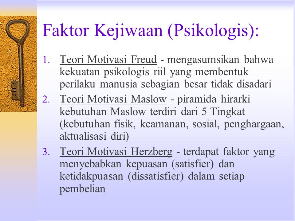 Faktor Kejiwaan (Psikologis):