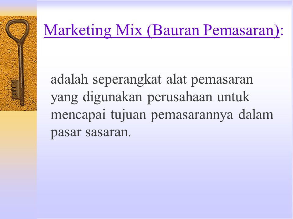 Marketing Mix (Bauran Pemasaran):