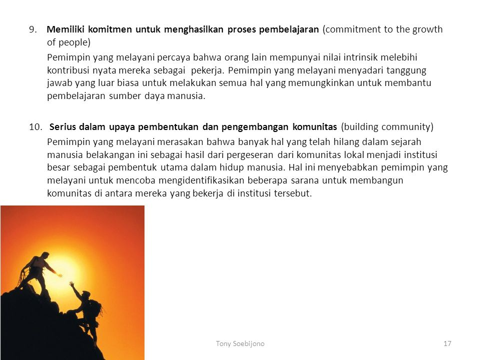 9. Memiliki komitmen untuk menghasilkan proses pembelajaran (commitment to the growth of people)