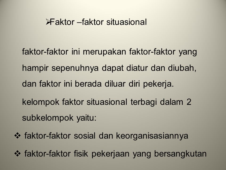 Faktor –faktor situasional