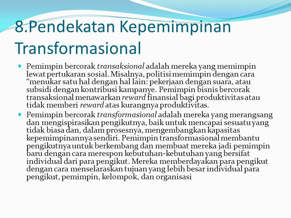8.Pendekatan Kepemimpinan Transformasional
