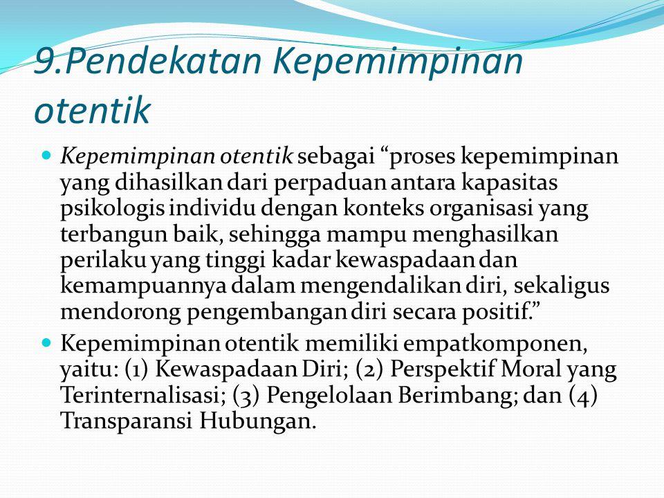 9.Pendekatan Kepemimpinan otentik