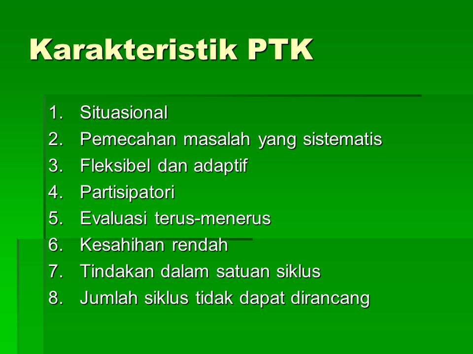 Karakteristik PTK Situasional Pemecahan masalah yang sistematis