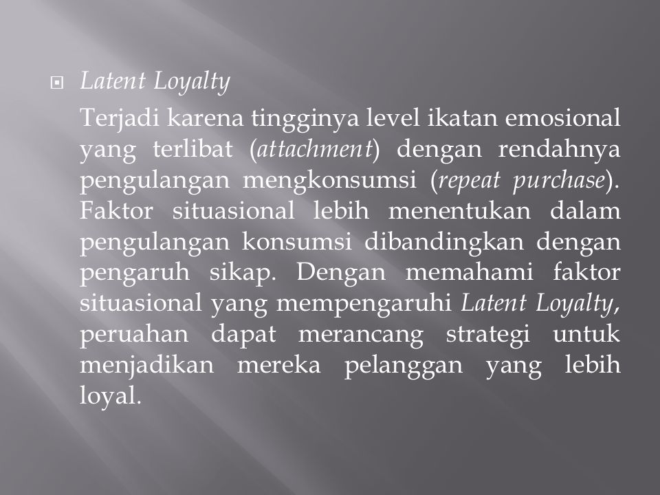 Latent Loyalty