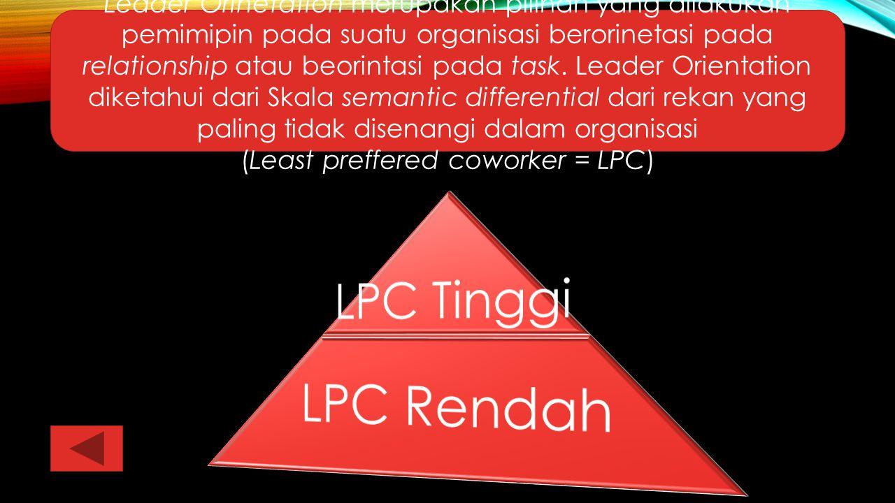 (Least preffered coworker = LPC)
