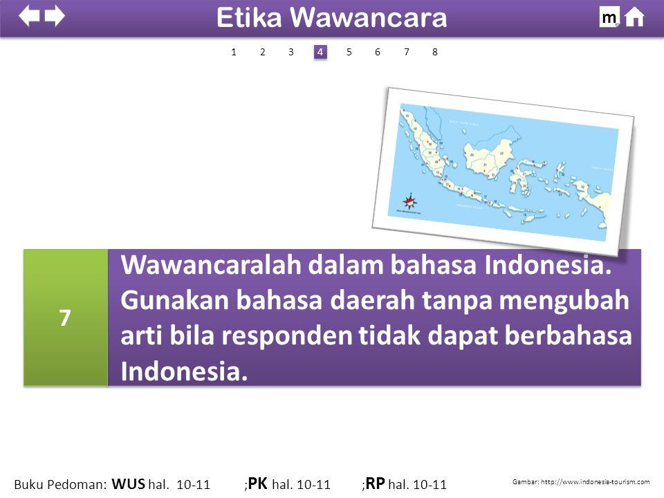 Wawancaralah dalam bahasa Indonesia.