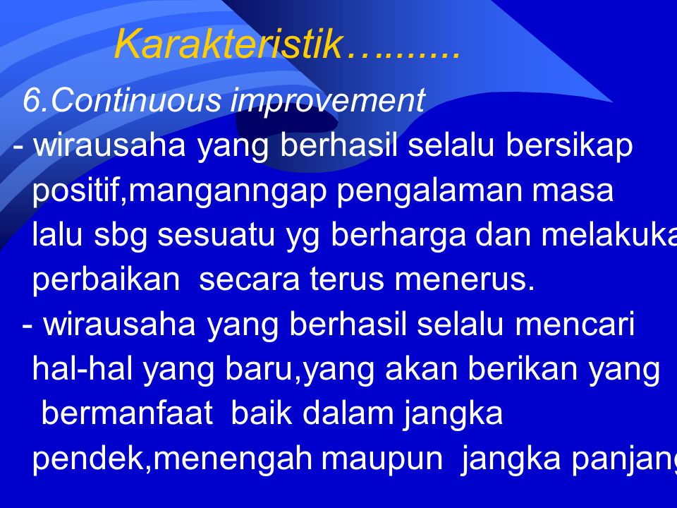 Karakteristik…....... 6.Continuous improvement