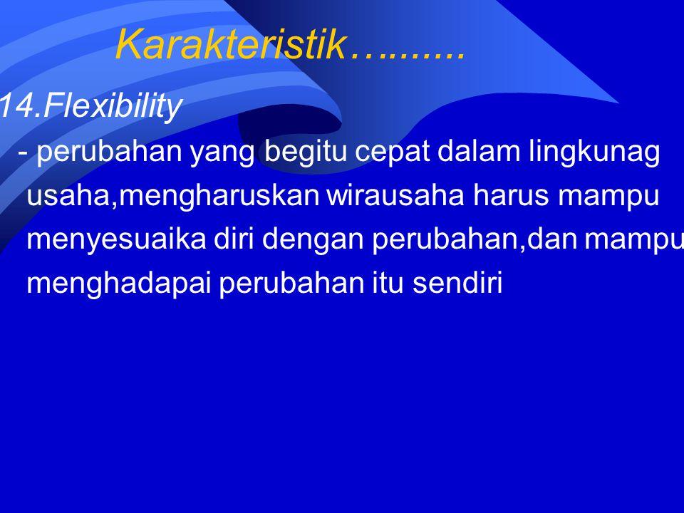 Karakteristik…....... 14.Flexibility