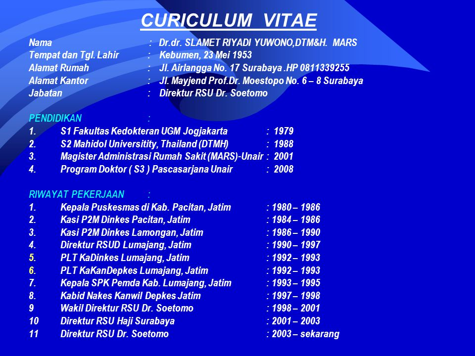 CURICULUM VITAE Nama : Dr.dr. SLAMET RIYADI YUWONO,DTM&H. MARS