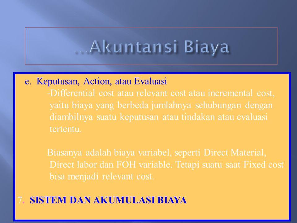 …Akuntansi Biaya e. Keputusan, Action, atau Evaluasi