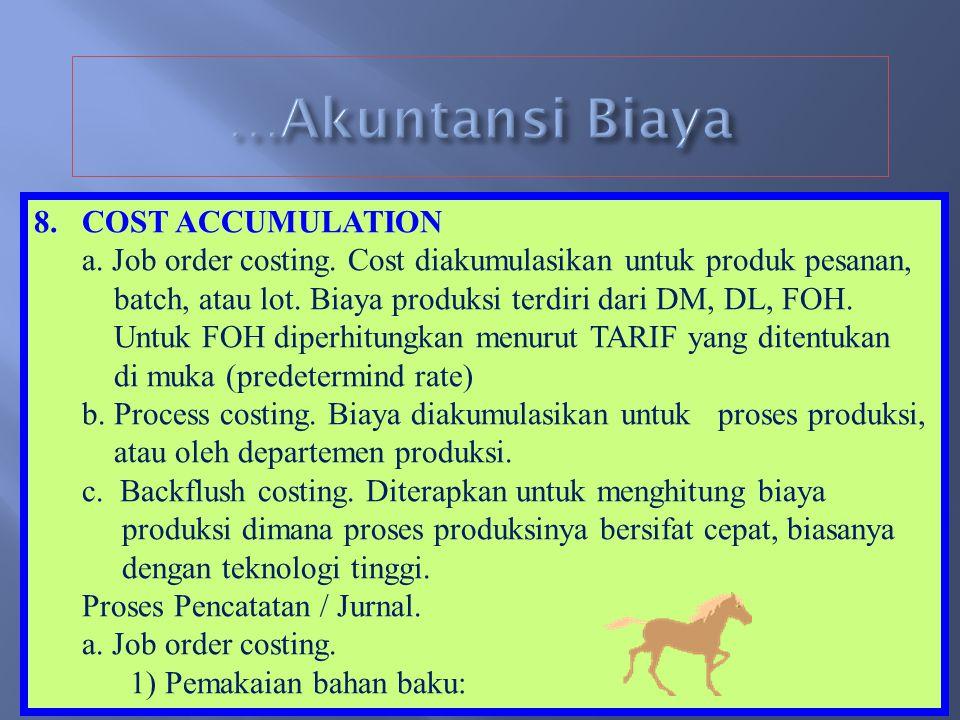 …Akuntansi Biaya COST ACCUMULATION