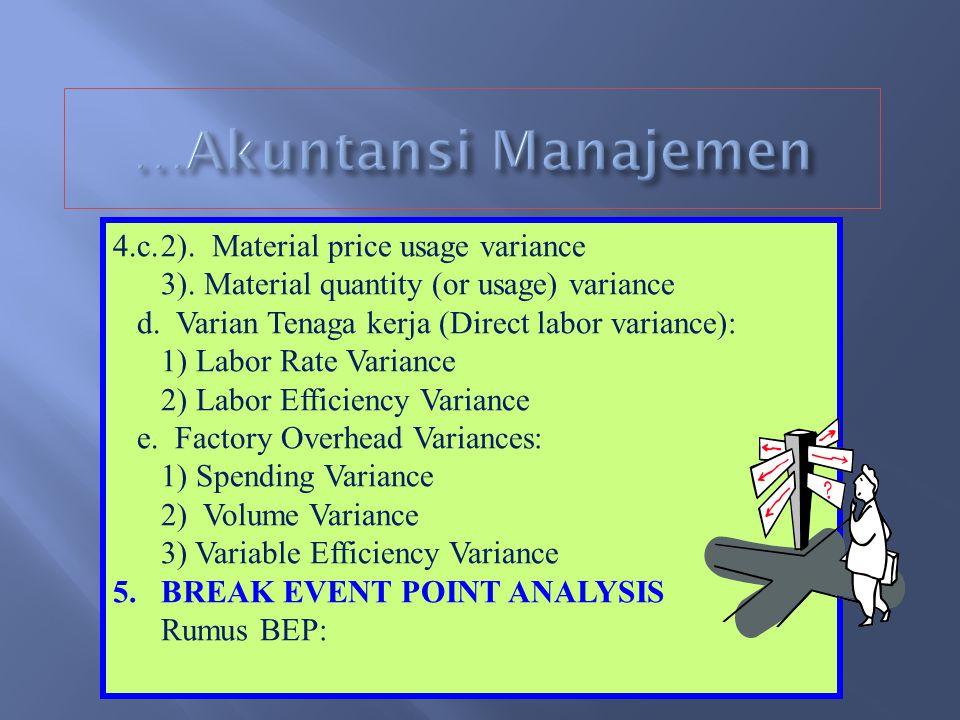 …Akuntansi Manajemen 4.c. 2). Material price usage variance