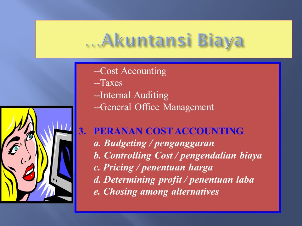 …Akuntansi Biaya --Cost Accounting --Taxes --Internal Auditing
