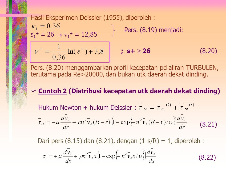 Hasil Eksperimen Deissler (1955), diperoleh :