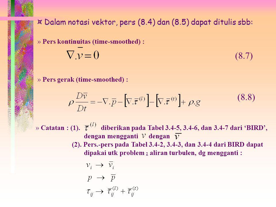 Dalam notasi vektor, pers (8.4) dan (8.5) dapat ditulis sbb: