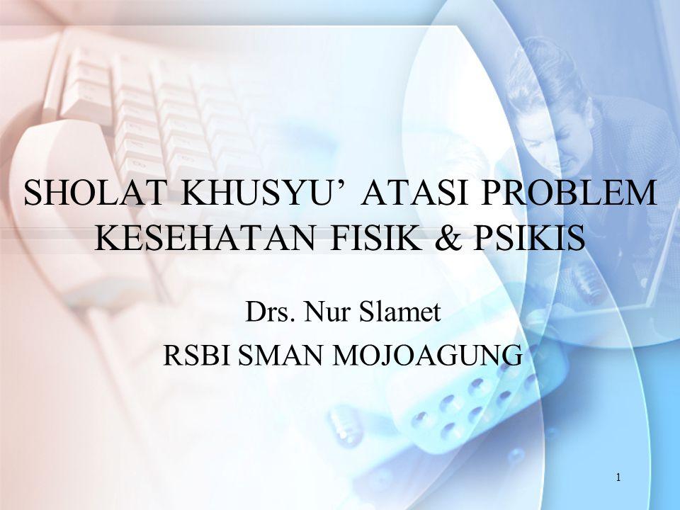 SHOLAT KHUSYU' ATASI PROBLEM KESEHATAN FISIK & PSIKIS