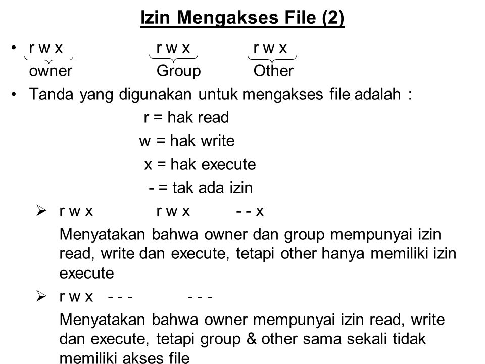 Izin Mengakses File (2) r w x r w x r w x owner Group Other