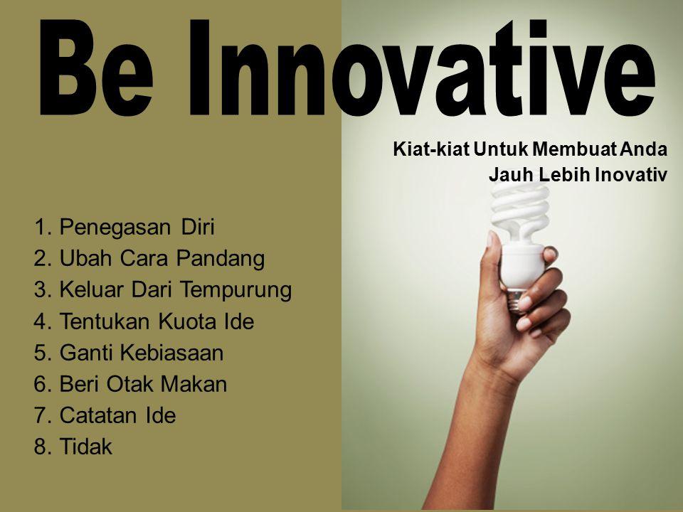 Be Innovative Penegasan Diri Ubah Cara Pandang Keluar Dari Tempurung