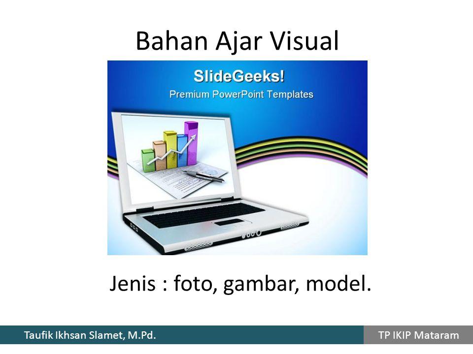 Jenis : foto, gambar, model.