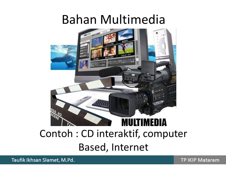 Contoh : CD interaktif, computer Based, Internet