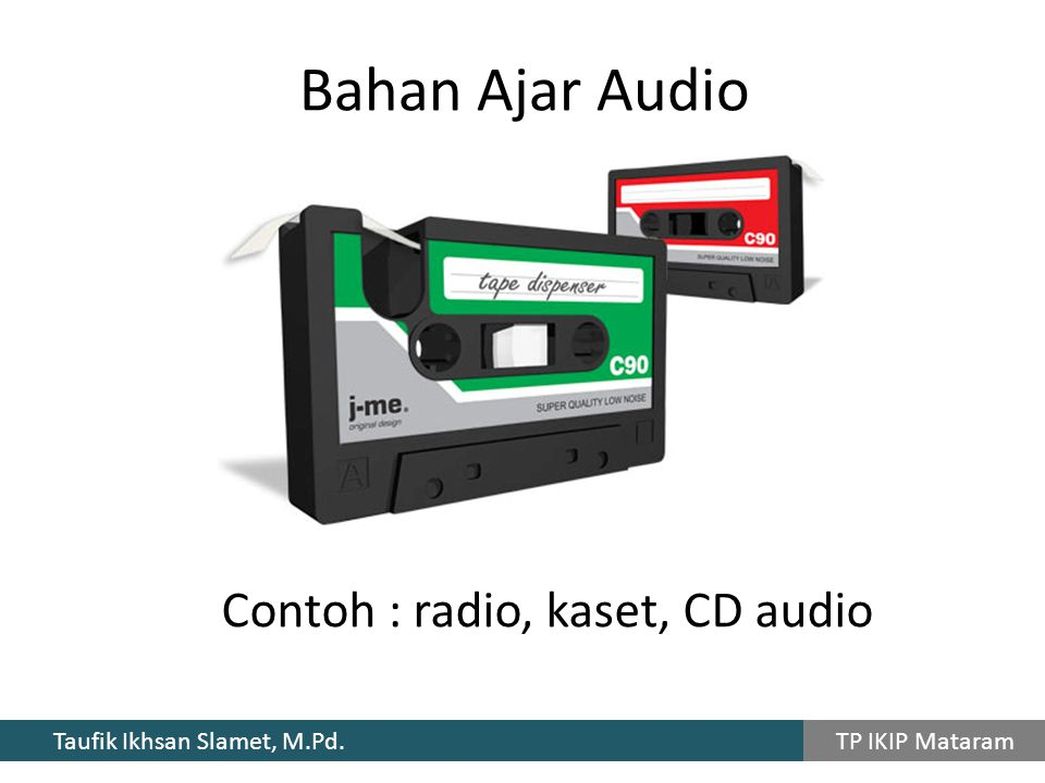 Contoh : radio, kaset, CD audio