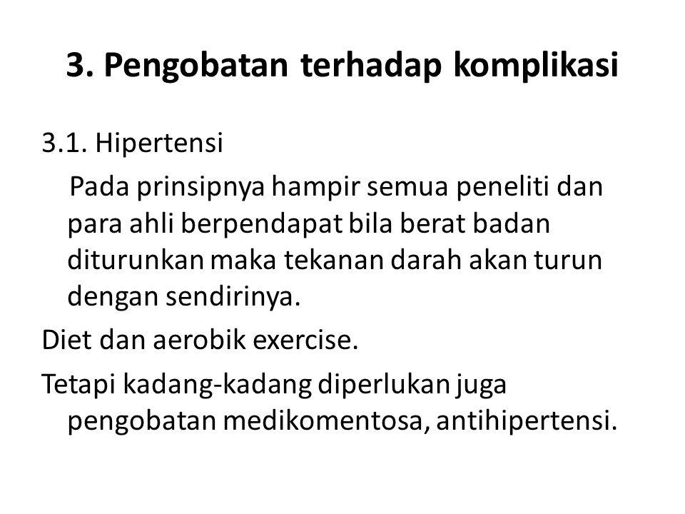 3. Pengobatan terhadap komplikasi