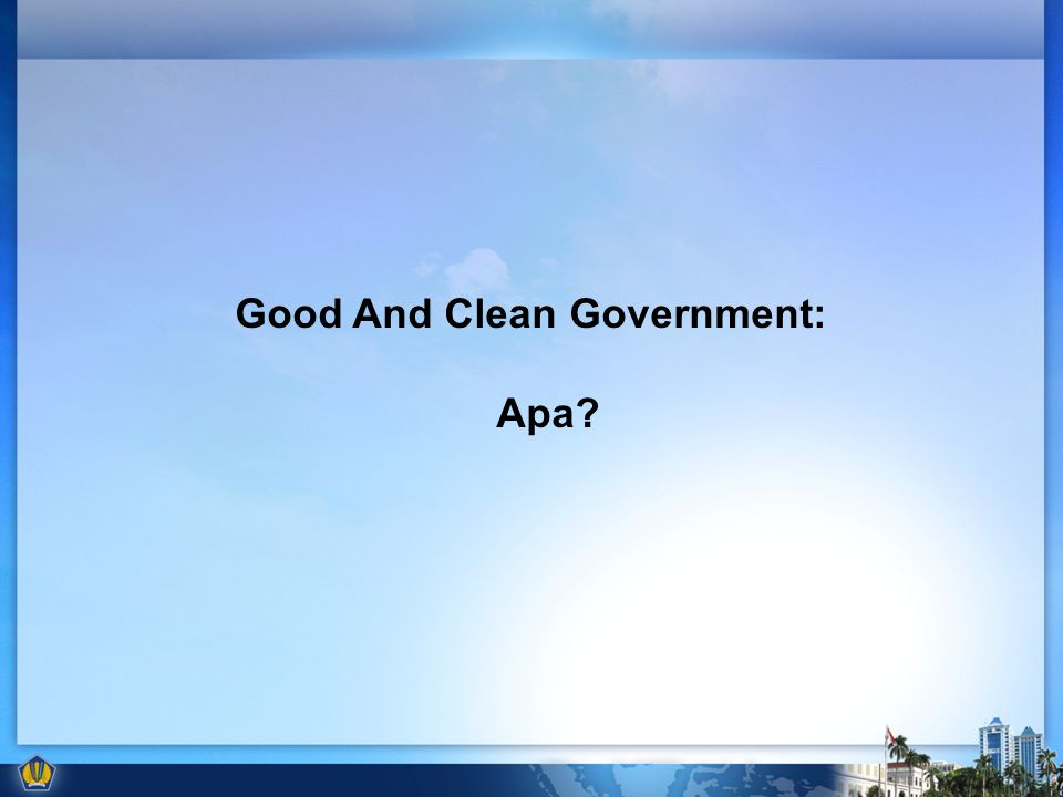 Good And Clean Government: