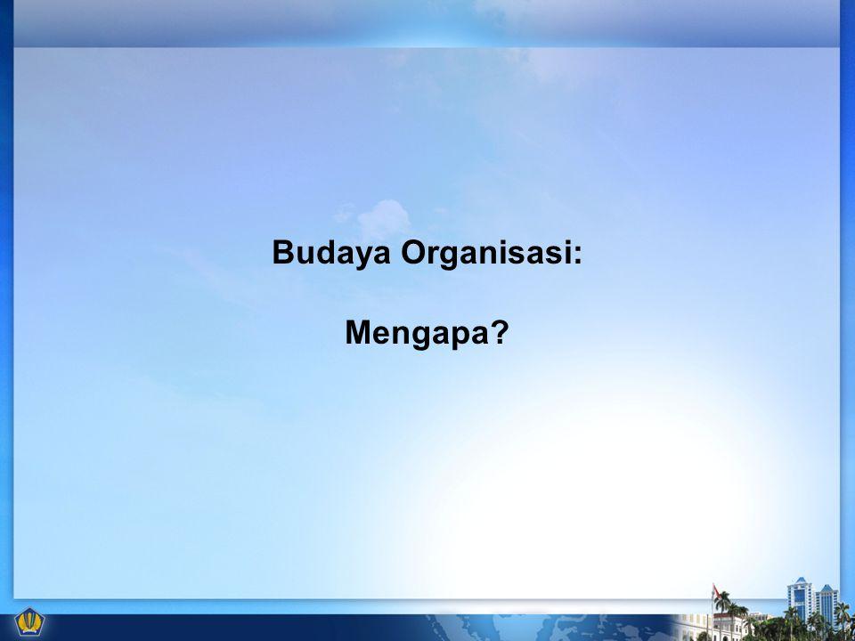 Budaya Organisasi: Mengapa