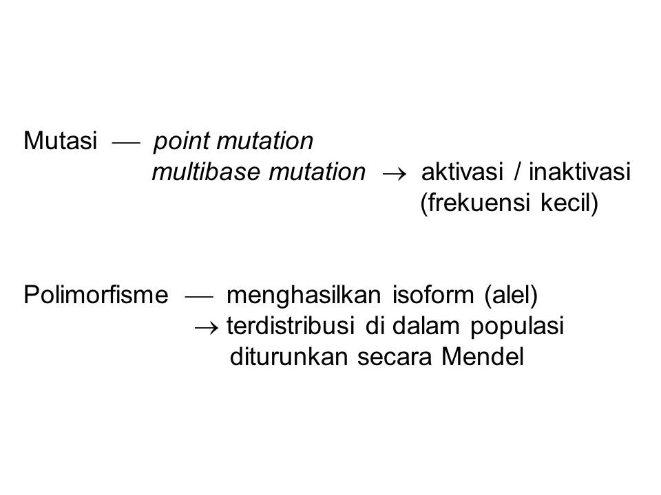 Mutasi  point mutation multibase mutation  aktivasi / inaktivasi