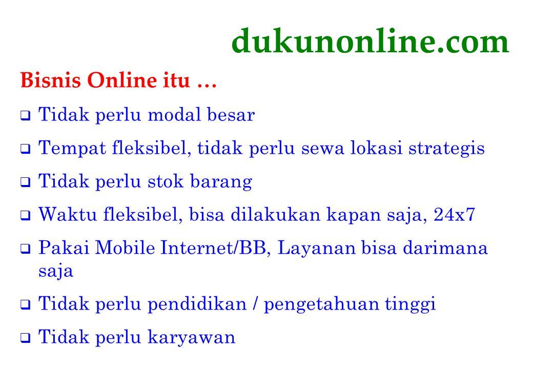 dukunonline.com Bisnis Online itu … Tidak perlu modal besar