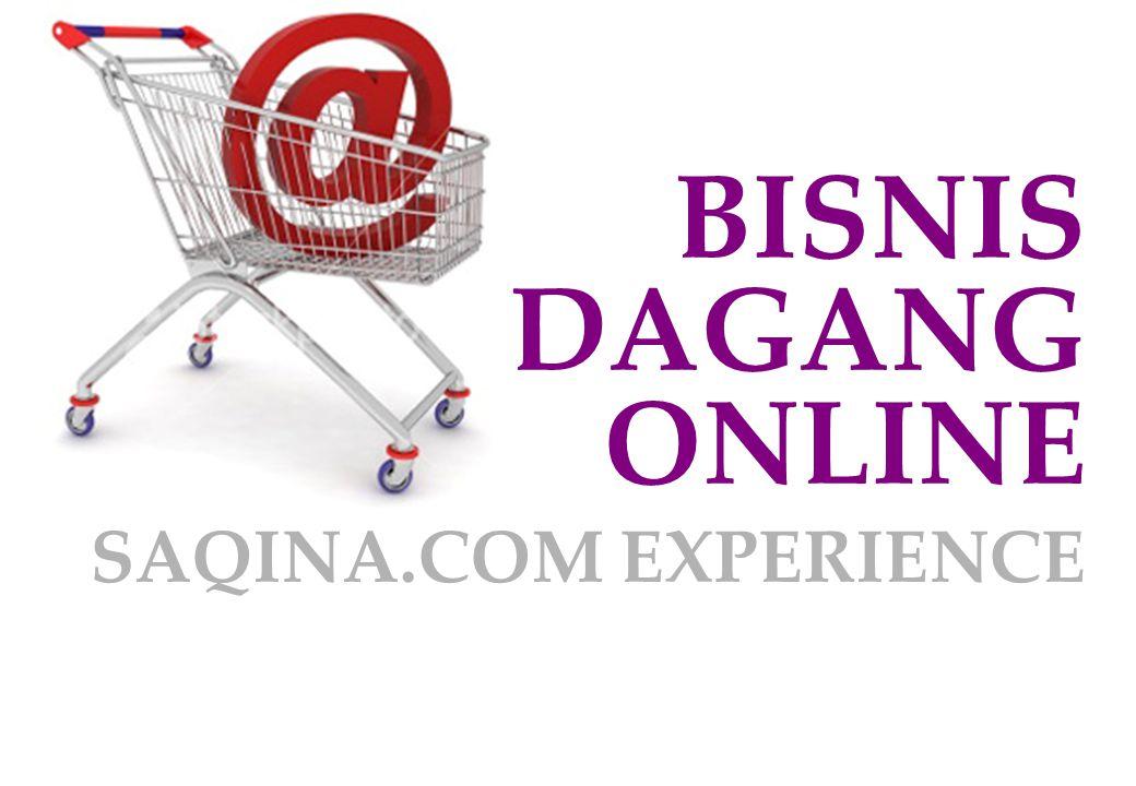 BISNIS DAGANG ONLINE SAQINA.COM EXPERIENCE