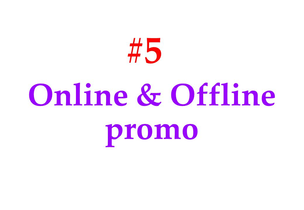 #5 Online & Offline promo